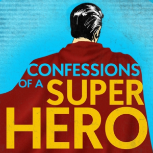 Confessions of a Superhero @ Upstairs at the Gatehouse