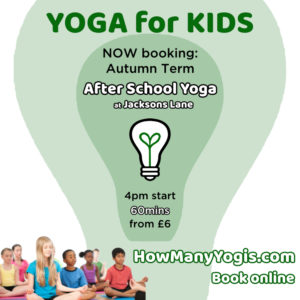 Yoga for Kids - Tuesdays After School Classes (4 - 9 year olds) @ Jacksons Lane